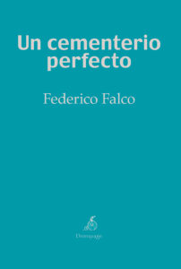 Portada de Un cementerio perfecto, de Federico Falco.