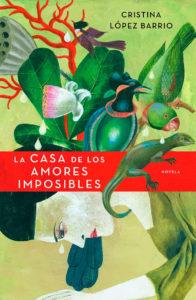 La casa de los amores imposibles, de Cristina López Barrio
