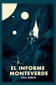 Portada de El informe Monteverde, de Lola Robles